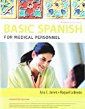 Bundle: Spanish for Medical Personnel Enhanced Edition: The Basic Spanish Series, 2nd + iLrn Heinle Learning Center, 3 terms (18 Months) Printed Access Card for Spanish for Medical Personnel