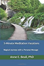 5-Minute Meditation Vacations: Magical Journeys with a Personal Message
