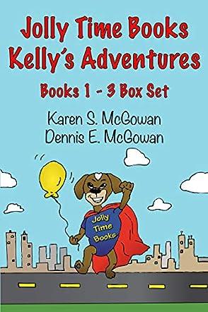 Jolly Time Books:  Kelly's Adventures Books 1 – 3 Box Set