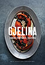 Gjelina: Cooking from Venice, California (California Cooking, Restaurant Cookbooks, Cal-Med Cookbook)