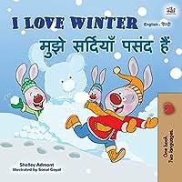 I Love Winter (English Hindi Bilingual Book for Kids) (English Hindi Bilingual Collection)