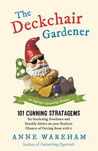 The Deckchair Gardener: An Improper Gardening Manual (English Edition)
