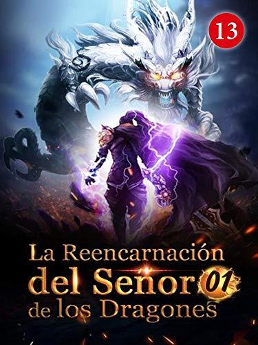 La Reencarnación del Señor de los Dragones 13: Más allá de las expectativas...