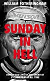 Sunday in Hell: Behind the Lens of the Greatest Cycling Film of All Time - William Fotheringham
