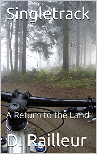 Singletrack: A Return to the Land (The Mountain Biker Book 2) (English Edition)