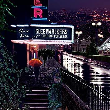 Sleepwalkers, Pt. 2: The Rain Collector
