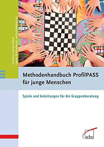 Methodenhandbuch ProfilPASS für junge Menschen: Spiele und Anleitungen für die Gruppenberatung