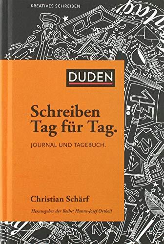 Schreiben Tag für Tag: Journal und Tagebuch (Duden - Kreatives Schreiben)