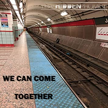 We Can Come Together