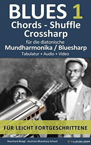 Blues 1 - Chords, Shuffle, Crossharp - für die Bluesharp / diat. Mundharmonika:...