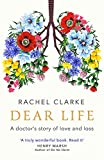Dear Life: A Doctor's Story of Love and Loss