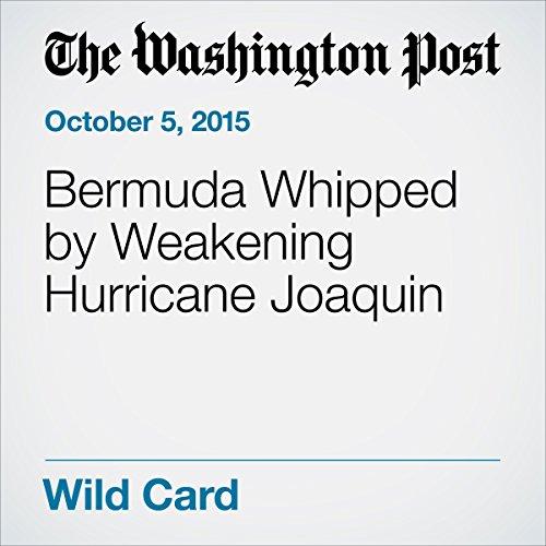 Bermuda Whipped by Weakening Hurricane Joaquin audiobook cover art