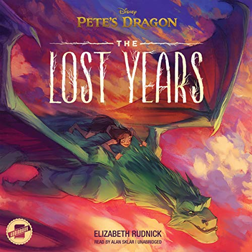 Pete's Dragon: The Lost Years audiobook cover art