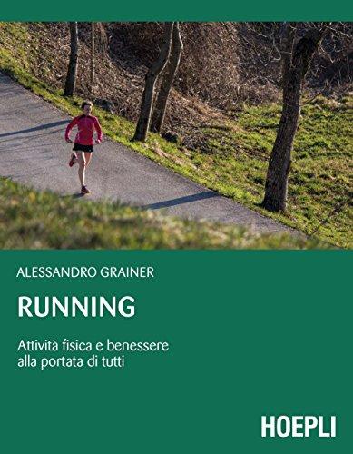 Running. Attività fisica e benessere alla portata di tutti