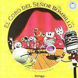 EL CORO DEL SEÑOR BOMBILLO +CD