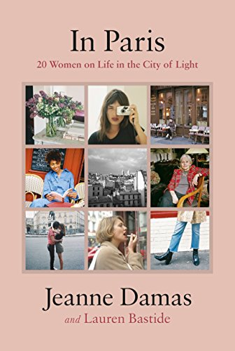 In Paris: 20 Women on Life in the City of Light (English Edition)