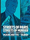 Streets Of Paris, Streets Of Murder: The Complete Noir Of Manchette and Tardi Vol. 2 (The Complete Noir Stories of Manchette & Tardi)