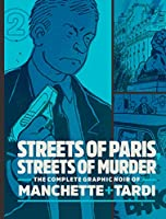 Streets of Paris, Streets of Murder 2: The Complete Graphic Noir of Manchette + Tardi