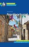 Nordportugal Reiseführer Michael Müller Verlag: Individuell reisen mit vielen praktischen Tipps: Individuell reisen inkl. Faltkarte 1 : 650.000 , 7 GPS-Wanderungen und Touren