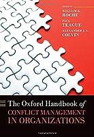 The Oxford Handbook of Conflict Management in Organizations (Oxford Handbooks)