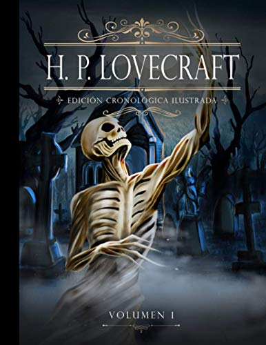 H. P. Lovecraft. Edición Cronológica Ilustrada. Volumen 1