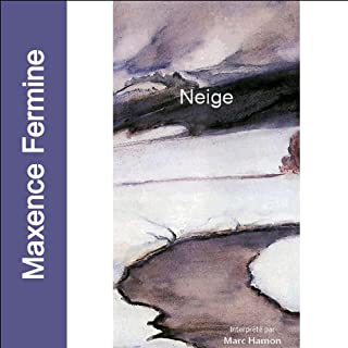 Neige                    By:                                                                                                                                 Maxime Fermine                               Narrated by:                                                                                                                                 Marc Hamon                      Length: 1 hr and 19 mins     Not rated yet     Overall 0.0