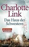 Das Haus der Schwestern: Kriminalroman - Charlotte Link