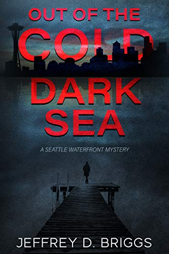 Out of the Cold Dark Sea: A Seattle Waterfront Mystery