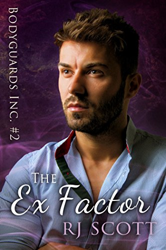Download The Ex Factor (Bodyguards Inc. Book 2) (English Edition) B00LCA8612