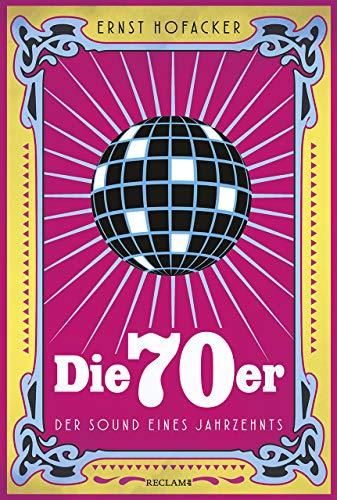 Die 70er: Der Sound eines Jahrzehnts