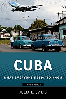 Cuba: What Everyone Needs to Know® by [Julia E. Sweig]