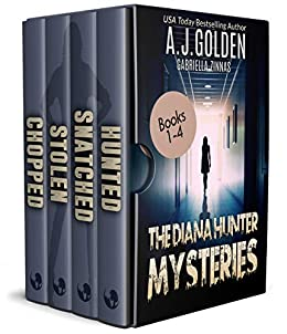 The Diana Hunter Mysteries: Books 1-4 (The Diana Hunter Series Boxset Book 1) by [A. J. Golden, Gabriella Zinnas]