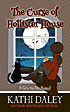 A Cat in the Attic Mystery: The Curse of Hollister House (Book 1 of 5 book series)