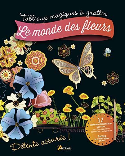 Le monde des fleurs: Avec 12 tableaux détachables à gratter et 1 crayon biface en bois