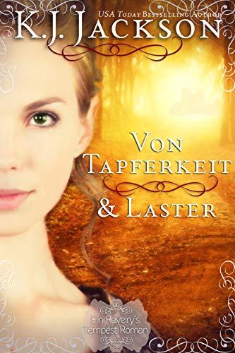 Von Tapferkeit & Laster: Historischer Liebesroman (Ein Revelry's Tempest Roman 1)