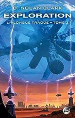 La Longue Traque, T2 - Exploration de D. Nolan Clark