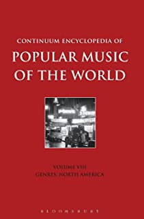 Continuum Encyclopedia of Popular Music of the World Volume 8: Genres: North America