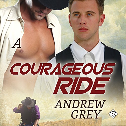 A Courageous Ride: The Bullriders, Book 3