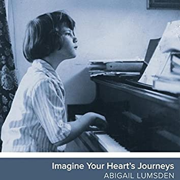 Imagine Your Heart's Journeys