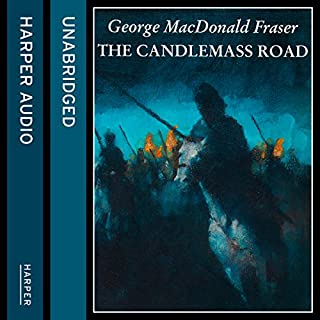 The Candlemass Road                   By:                                                                                                                                 George MacDonald Fraser                               Narrated by:                                                                                                                                 Joseph Balderrama                      Length: 6 hrs and 12 mins     3 ratings     Overall 5.0