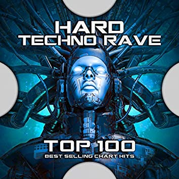 Hard Techno Rave Top 100 Best Selling Chart Hits