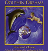 Dolphin Dream by Jonathan Goldman (2000-01-18)