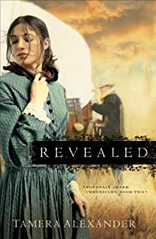 Revealed (Fountain Creek Chronicles Book #2) by [Tamera Alexander]