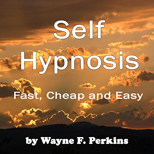 Self-Hypnosis     Fast, Cheap, and Easy              By:                                                                                                                                 Wayne Perkins                               Narrated by:                                                                                                                                 Wayne Perkins                      Length: 40 mins     Not rated yet     Overall 0.0
