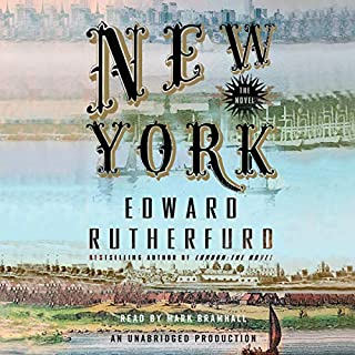 New York     The Novel              Written by:                                                                                                                                 Edward Rutherfurd                               Narrated by:                                                                                                                                 Mark Bramhall                      Length: 37 hrs and 17 mins     8 ratings     Overall 4.3
