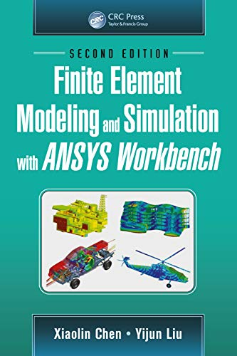 Finite Element Modeling and Simulation with ANSYS Workbench, Second Edition (English Edition)