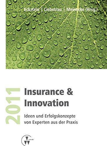 Insurance & Innovation 2011: Ideen und Erfolgskonzepte von Experten aus der Praxis (German Edition)