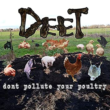 Don't Pollute Your Poultry