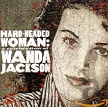 Hard Headed Woman: A Celebration of Wanda Jackson