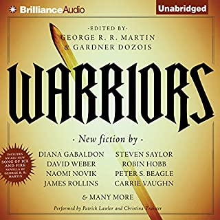 Warriors                   By:                                                                                                                                 George R. R. Martin (author and editor),                                                                                        Gardner Dozois (author and editor)                               Narrated by:                                                                                                                                 Patrick Lawlor,                                                                                        Christina Traister                      Length: 31 hrs and 8 mins     539 ratings     Overall 3.8